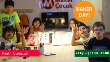 Maker Çocuk – Maker Day!