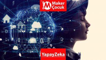 Yapay Zeka Maker Çocuk Yaz Kampı