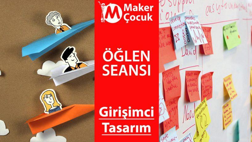 Girişim + Tasarım Maker Çocuk Yaz Kampı